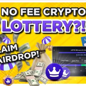 FREE CRYPTO AIRDROP and a NO FEE Cryptocurrency LOTTERY?